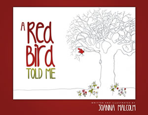 A Red Bird Told Me - $15.00 plus S & H